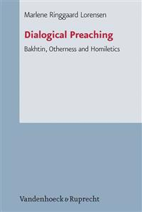Dialogical Preaching: Bakhtin, Otherness and Homiletics