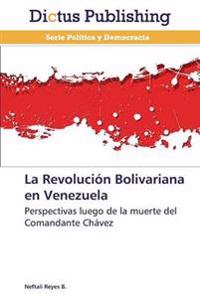 La Revolucion Bolivariana En Venezuela