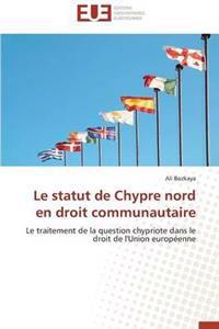 Le Statut de Chypre Nord En Droit Communautaire