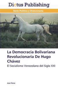 La Democracia Bolivariana Revolucionaria de Hugo Chavez