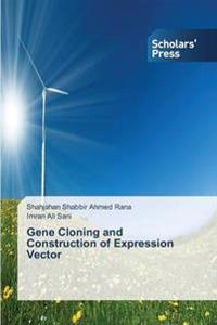 Gene Cloning and Construction of Expression Vector