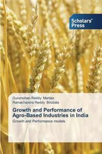 Growth and Performance of Agro-Based Industries in India