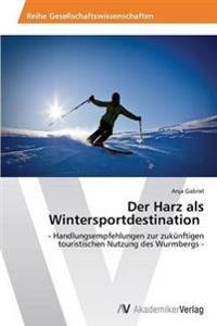 Der Harz ALS Wintersportdestination