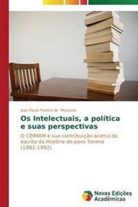 OS Intelectuais, a Politica E Suas Perspectivas