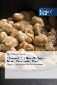 Furundu, a Roselle Seed-Based Fermented Food