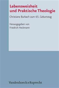 Lebensweisheit Und Praktische Theologie: Christiane Burbach Zum 65. Geburtstag
