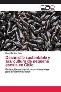 Desarrollo sustentable y acuicultura de pequeña escala en Chile