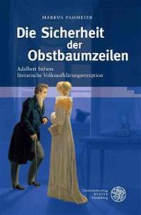 Die Sicherheit Der Obstbaumzeilen Adalbert Stifters Literarische Volksaufklarungsrezeption