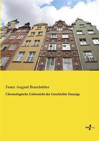 Chronologische Uebersicht Der Geschichte Danzigs