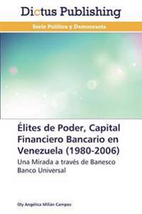 Elites de Poder, Capital Financiero Bancario En Venezuela (1980-2006)