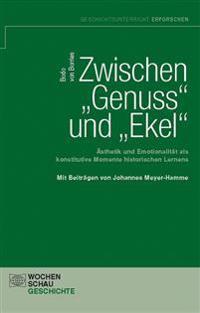 """Zwischen """"Genuss"""" und """"Ekel"""""""
