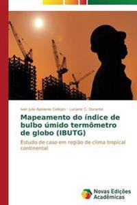 Mapeamento Do Indice de Bulbo Umido Termometro de Globo (Ibutg)