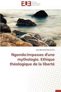 Ngondo: Impasses D'Une Mythologie. Ethique Theologique de La Liberte