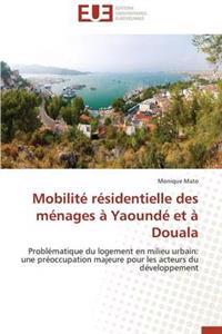 Mobilite Residentielle Des Menages a Yaounde Et a Douala