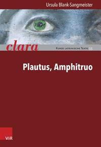 Plautus, Amphitruo: Clara. Kurze Lateinische Texte