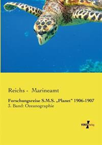 "Forschungsreise S.M.S. Planet"" 1906-1907"
