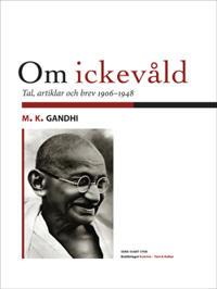Om ickevåld : tal, artiklar och brev från åren 1906-1948