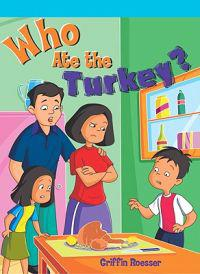 Who Ate the Turkey?