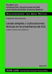 Lexias Simples y Colocaciones Lexicas En La Ensenanza de Ele: Analisis E Implicaciones Didacticas