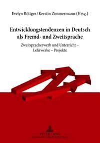 Entwicklungstendenzen in Deutsch ALS Fremd- Und Zweitsprache: Zweitspracherwerb Und Unterricht - Lehrwerke - Projekte