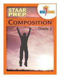 Rise & Shine Staar Prep Grade 3 Composition
