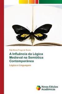 A Influencia Da Logica Medieval Na Semiotica Contemporanea