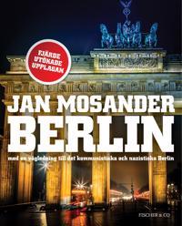 Berlin : med en vägledning till det kommunistiska och nazistiska Berlin