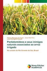 Pentatomideos E Seus Inimigos Naturais Associados Ao Arroz Irrigado