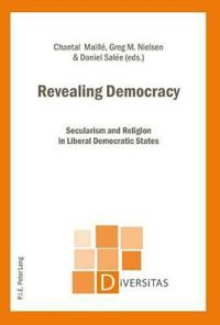 Revealing Democracy: Secularism and Religion in Liberal Democratic States