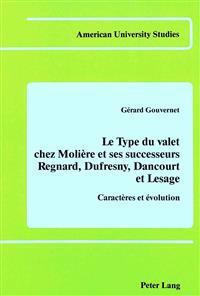Le Type Du Valet Chez Moliere Et Ses Successeurs Regnard, Dufresny, Dancourt Et Lesage