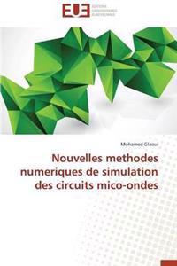 Nouvelles Methodes Numeriques de Simulation Des Circuits Mico-Ondes