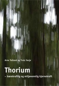 Thorium - Arne Totland, Truls Sevje | Inprintwriters.org
