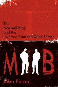 The Maxwell Bros and the Invasion from the Delta Sector