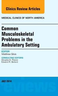 Common Musculoskeletal Problems in the Ambulatory Setting