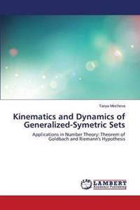 Kinematics and Dynamics of Generalized-Symetric Sets