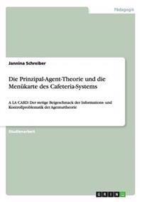 Die Prinzipal-Agent-Theorie Und Die Menukarte Des Cafeteria-Systems