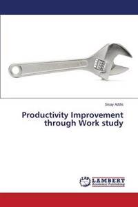 Productivity Improvement Through Work Study