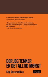 Der jeg tenker er det alltid mørkt - Stig Sæterbakken | Ridgeroadrun.org