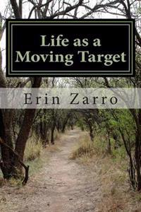 Life as a Moving Target