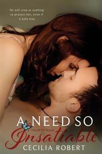 A Need So Insatiable: A Need So Insatiable