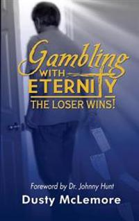 Gambling with Eternity: The Loser Wins!