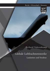 Globale Luftfrachtnetzwerke - Laufzeiten Und Struktur