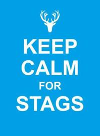 Keep Calm for Stags