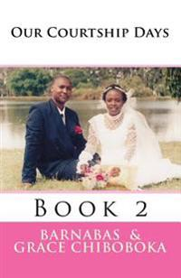 Our Courtship Days Book II: Courtship Journey