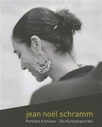 Jean Noel Schramm: Portraits D'Artistes - Die Kunstlerportrats
