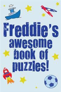 Freddie's Awesome Book of Puzzles!: Children's Puzzle Book Containing 20 Unique Personalised Puzzles as Well as a Mix of 80 Other Fun Puzzles
