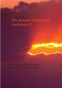 Das Absurde Theater Der Apokalypse 3