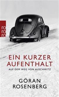 Ein kurzer Aufenthalt auf dem Weg von Auschwitz