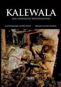 Kalewala, Das Finnische Nationalepos