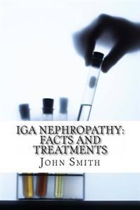 IGA Nephropathy: Facts and Treatments